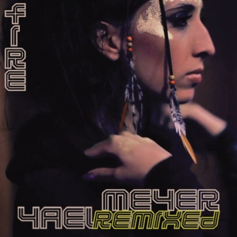 "Yael Meyer ""Fire"" Remix Available Free"